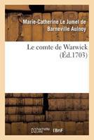 Le Comte de Warwick, Par Madame D'Aulnoy 2016120568 Book Cover