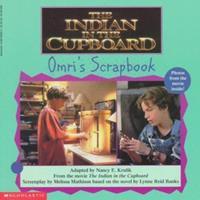 The Indian in the Cupboard: Omri's Scrapbook 0590509837 Book Cover
