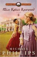 Miss Katie's Rosewood 0764200445 Book Cover