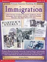Immigration (Primary Sources Teaching Kit, Grades 4-8) 059037866X Book Cover