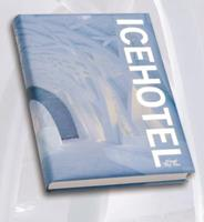 The Definitive Book about Icehotel Art & Design 0615639690 Book Cover