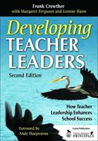 Developing Teacher Leaders: How Teacher Leadership Enhances School Success 1412963745 Book Cover