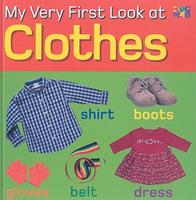 My Very First Look At Clothes 1587286866 Book Cover