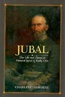 Jubal: The Life and Times of General Jubal A. Early, CSA, Defender of the Lost Cause 080711913X Book Cover