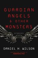 Guardian Angels and Other Monsters 1101972017 Book Cover
