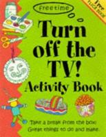 Turn Off the TV Activity Book 1874735522 Book Cover