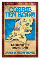 Corrie Ten Boom: Keeper of the Angels' Den (Christian Heroes, Then & Now) 1576581365 Book Cover