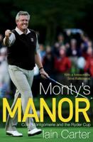 Monty's Manor: Colin Montgomerie and the Ryder Cup 0224083317 Book Cover