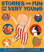 Stories and Fun for the Very Young 0763605751 Book Cover