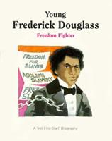 Young Frederick Douglass: Freedom Fighter (First-Start Biographies) 081673769X Book Cover