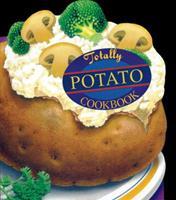 The Totally Potato Cookbook (Totally Cookbooks) 0890879478 Book Cover