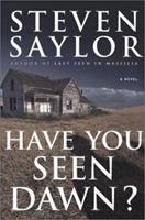 Have You Seen Dawn?: A Novel 078625467X Book Cover