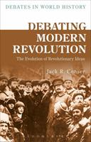 Debating Modern Revolution: The Evolution of Revolutionary Ideas 1472589637 Book Cover