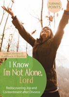 I Know I'm Not Alone 1602604509 Book Cover