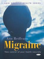 Gaia Holistic Health Series: Migraine: Take Control of Your Health Naturally 185675233X Book Cover