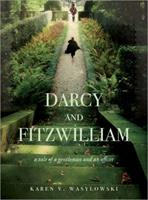 Darcy and Fitzwilliam: A Tale of a Gentleman and an Officer 1402245947 Book Cover