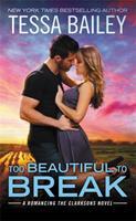 Too Beautiful to Break 1455594229 Book Cover
