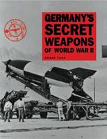 Germany's Secret Weapons of World War II 0785830073 Book Cover