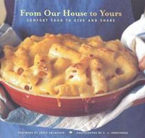 """From Our House to Yours: Comfort Food to Give and Share"""" 0811836916 Book Cover"""