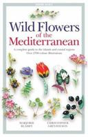 Wild Flowers of the Mediterranean: A Complete Guide to the Islands and Coastal Regions 0713670150 Book Cover