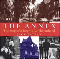The Annex: The Story of a Toronto Neighbourhood 1550464019 Book Cover
