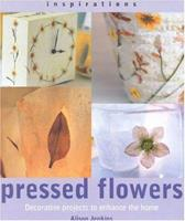 Pressed Flowers: Decorative Projects to Enhance the Home (Inspirations (Paperback Southwater)) 1842151029 Book Cover