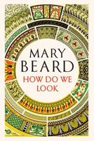 How Do We Look: The Body, the Divine, and the Question of Civilization 1631494406 Book Cover