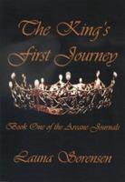 The King's First Journey, Book One of the Areane Journals 1590925726 Book Cover