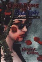 Dead Roses for a Blue Lady 1588468445 Book Cover