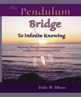 The Pendulum Bridge to Infinite Knowing 1879246090 Book Cover