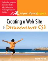 Creating a Web Site in Dreamweaver CS3: Visual QuickProject Guide 032150304X Book Cover