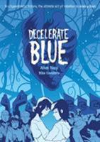 Decelerate Blue 1596431091 Book Cover