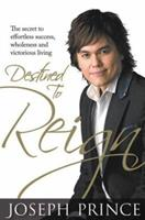 Destined to Reign: The Secret to Effortless Success, Wholeness and Victorious Living 1606830090 Book Cover