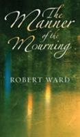 The Manner of the Mourning 1781489890 Book Cover
