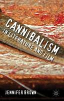 Cannibalism in Literature and Film 1349347841 Book Cover