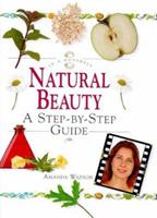 """Natural Beauty: A Step-By-Step Guide (""""in a Nutshell"""" Series) 1862042357 Book Cover"""