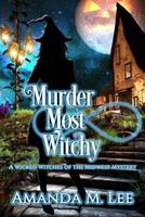 Murder Most Witchy 1543226744 Book Cover