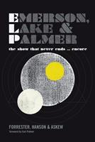 Emerson, Lake and Palmer: The Show That Never Ends ... Encore 1905792395 Book Cover