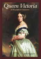 Queen Victoria: A Biographical Companion 1851093559 Book Cover