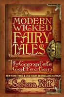 Modern Wicked Fairy Tales: The Complete Collection 1468158813 Book Cover