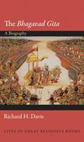 The Bhagavad Gita: A Biography 0691139962 Book Cover
