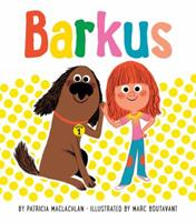 Barkus: Book 1 (Dog Books for Kids, Children's Book Series, Books for Early Readers) 1452111820 Book Cover