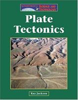 The Lucent Library of Science and Technology - Plate Tectonics (The Lucent Library of Science and Technology) 1590181050 Book Cover