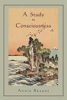A Study In Consciousness - A Contribution To The Science Of Psychology (1904) 0343740796 Book Cover
