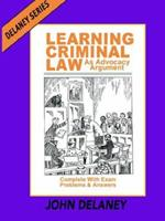 Learning Criminal Law as Advocacy Argument: Complete with Exam Problems & Answers 0960851461 Book Cover