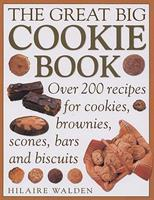 Great Big Cookie Book: The Ultimate Book of Cookies, Brownies, Bars and Biscuits 184038395X Book Cover