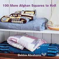 100 More Afghan Squares to Knit 1570763224 Book Cover