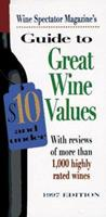 Wine Spectator Magazine's Guide to Great Wine Values $10 and Under 1881659356 Book Cover