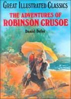 The Adventures of Robinson Crusoe (Great Illustrated Classics) 086611968X Book Cover