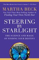 Steering by Starlight: Find Your Right Life, No Matter What! 1594866139 Book Cover